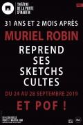 Muriel Robin : Et pof ! au Théâtre de la Porte Saint-Martin
