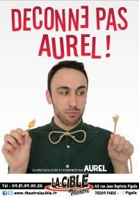 Déconne pas Aurel à La Cible
