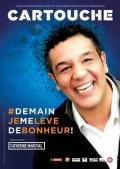 Cartouche : Demain je me lève de bonheur ! à La Scène Parisienne
