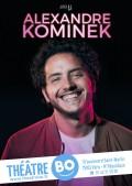 Alexandre Kominek au Théâtre BO Saint-Martin