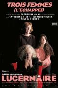 Trois Femmes, l'échappée au Théâtre du Lucernaire