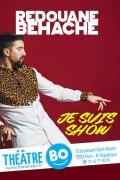 Redouane Behache : Je suis show au Théâtre BO Saint-Martin