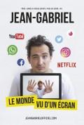 Jean-Gabriel : Le monde vu d'un écran au Théâtre Montmartre Galabru