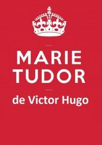 Marie Tudor à la Comédie Nation