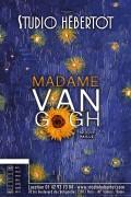 Madame Van Gogh au Studio Hébertot