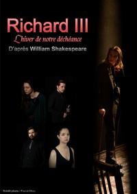 Richard III - L'Hiver de notre déchéance à la Comédie Nation