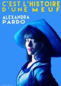 Alexandra Pardo : C'est l'histoire d'une meuf au Théâtre Pandora