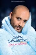 Jérôme Commandeur : Tout en douceur - Affiche