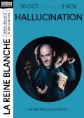 Hallucination au Théâtre de la Reine Blanche