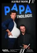 Papathologie à la Folie Théâtre