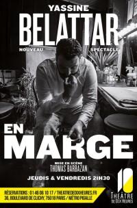 Yassine Belattar : En marge au Théâtre de Dix Heures