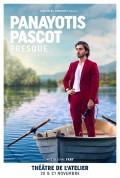 Panayotis Pascot : Presque au Théâtre de l'Atelier