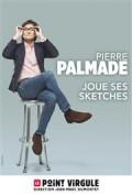 Pierre Palmade joue ses sketches au Point Virgule