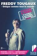 Freddy Tougaux : Je suis unique, comme tout le monde au Théâtre de Dix Heures