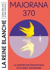 Majorana 370 au Théâtre de la Reine Blanche