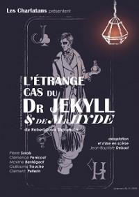 L'Étrange cas du Dr Jekyll et de Mr Hyde au Théâtre Montmartre Galabru
