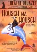 Housch ma Housch au Théâtre Déjazet