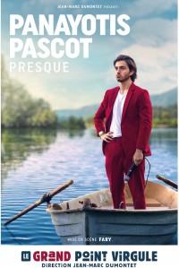 Panayotis Pascot : Presque au Grand Point Virgule