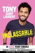 Tony Saint Laurent : Inclassable au Grand Point Virgule