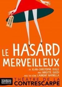 Le Hasard merveilleux au Théâtre de la Contrescarpe