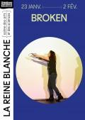 Broken au Théâtre de la Reine Blanche