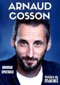 Arnaud Cosson : Nouveau spectacle au Théâtre du Marais