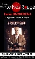 Hervé Barbereau : L'Hypnose à travers le temps au Nez Rouge