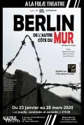 Berlin de l'autre côté du mur à la Folie Théâtre