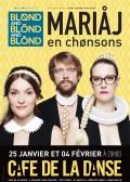 Blond and Blond and Blond : mariaj en chonsons au Café de la Danse