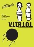 V.I.T.R.I.O.L. au Théâtre de la Tempête