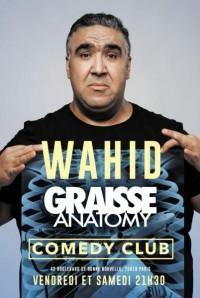 Wahid : Graisse Anatomy au Comedy Club