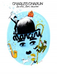 Charles Chaplin : sa vie, son œuvre au Théâtre Montmartre Galabru