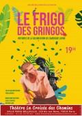 Le Frigo des gringos au Théâtre La Croisée des Chemins - Salle Belleville
