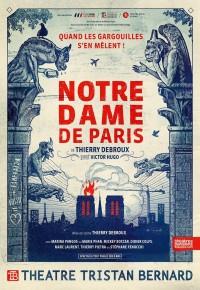 Notre-Dame de Paris au Théâtre Tristan-Bernard