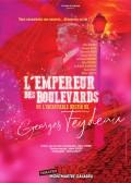 L'Empereur des boulevards au Théâtre Montmartre Galabru