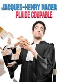 Jacques-Henry Nader plaide coupable au Théâtre des Blancs Manteaux