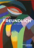 Otto Freundlich (1878-1943), La révélation de l'abstraction au Musée de Montmartre