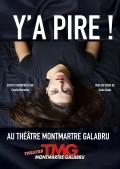 Coralie Menella : Y'a pire ! au Théâtre Montmartre Galabru
