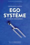 Ego-système, le musée de votre existence au Théâtre L'Essaïon
