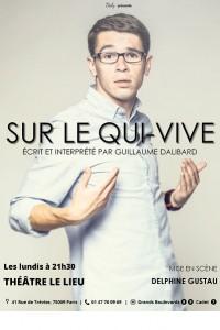 Guillaume Dalibard : Sur le qui-vive au Lieu