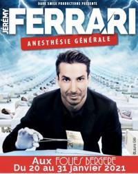 Jérémy Ferrari : Anesthésie générale aux Folies Bergère