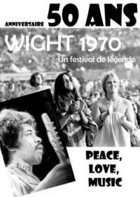 Exposition Wight 1970 : Un festival de légende