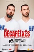 Les Décaféinés : Un duo dans lequel ils sont deux au Palais des Glaces
