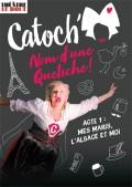 Catoch : Nom d'une quetsche ! au Théâtre Le Bout