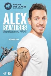 Alex Ramirès : Sensiblement viril au Palais des Glaces