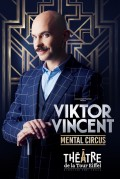 Viktor Vincent : Mental Circus au Théâtre de la Tour Eiffel