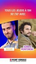 30'/30' avec Nadim & Adrien Montowski au Point Virgule