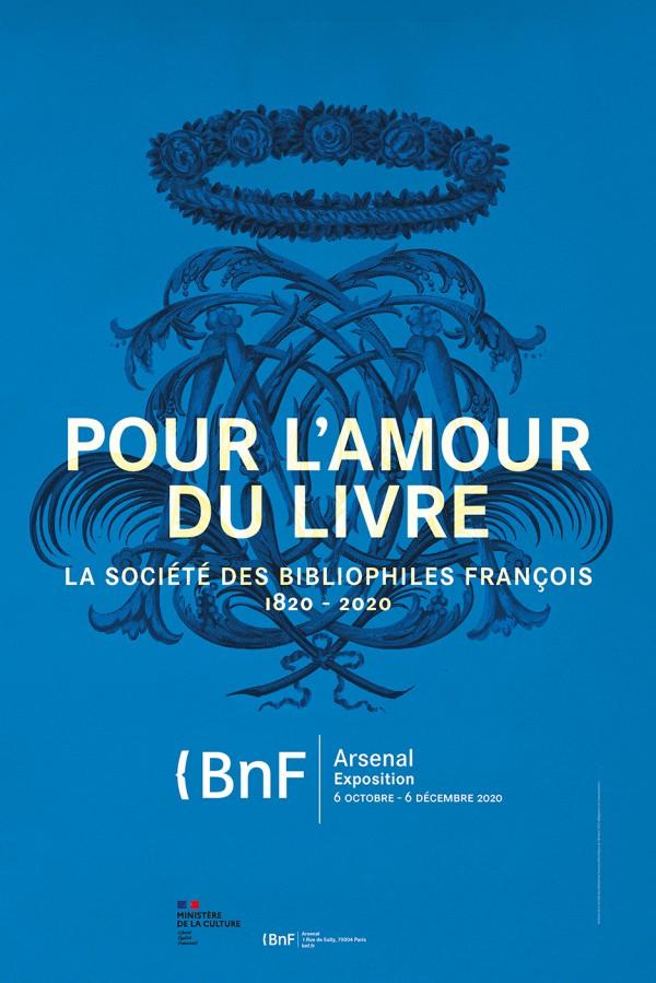 Pour l'amour du livre : la Société des bibliophiles françois (1820-2020) à la Bibliothèque de l'Arsenal