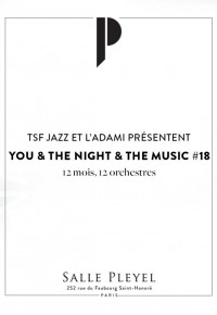 « You & the Night & The Music » salle Pleyel