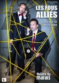 Les Fous alliés au Théâtre du Marais